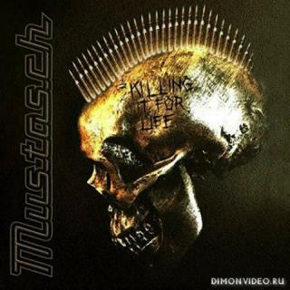 Mustasch - Killing It For Life (Bonus Track)