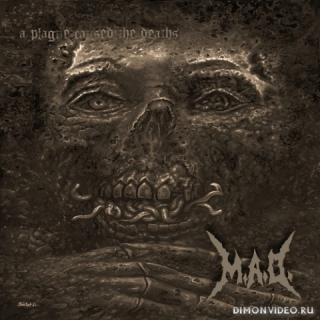 M.A.D. (Mad) - A Plague Caused The Deaths (2020)