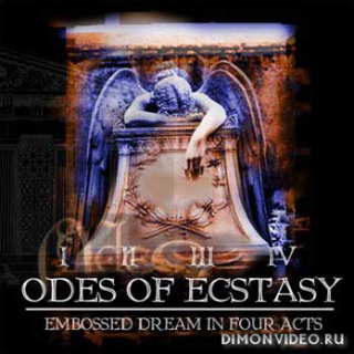 Odes of Ecstasy - Embossed Dream In Four Acts (1998) & Deceitful Melody (2000)