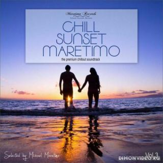 Various Artists - Chill Sunset Maretimo : The Premium Chillout Soundtrack, Vol. 3