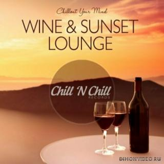 Various Artists - Wine & Sunset Lounge: Chillout Your Mind (2020)