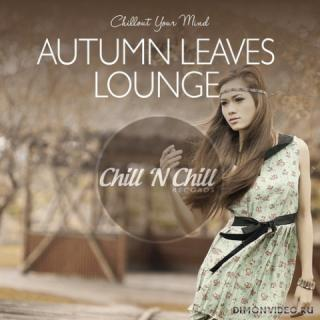Various Artists - Autumn Leaves Lounge: Chillout Your Mind (2020)