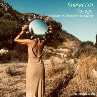 Supercozi - Voyage-Collection Of Chillout Edits & Sound Design (2020)
