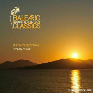 VA - Balearic Lounge & Chill Out Classics (The White Isle Edition) (2021)