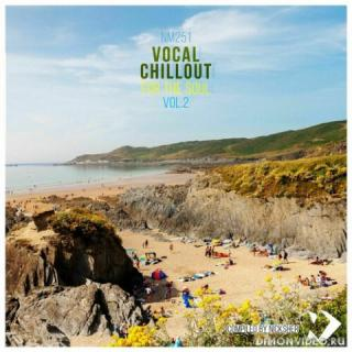 VA - Vocal Chillout For The Soul Vol. 1 & 2 (Compiled By Nicksher) (2020 - 2021)
