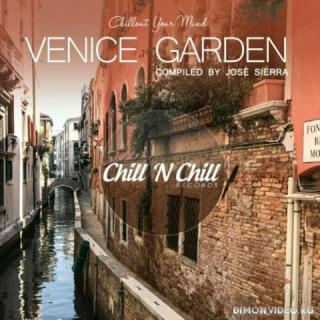 VA - Venice Garden: Chillout Your Mind (Compiled By Josè Sierra) (2021)