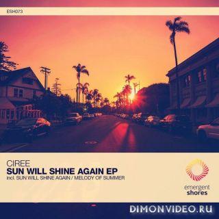 Ciree - Sun Will Shine Again (Original Mix)