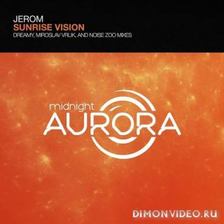 Jerom - Sunrise Vision (Dreamy Emotional Remix)