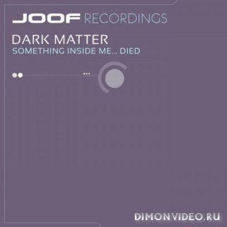 Dark Matter - All I Have (Original Mix)