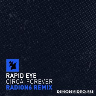 Rapid Eye - Circa-Forever (Radion6 Extended Remix)