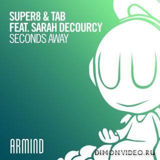 Super8 & Tab feat. Sarah deCourcy - Seconds Away (Extended Mix)