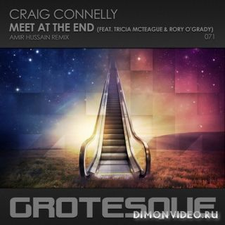 Craig Connelly feat. Tricia McTeague & Rory O'Grady - Meet At The End (Amir Hussain Remix)