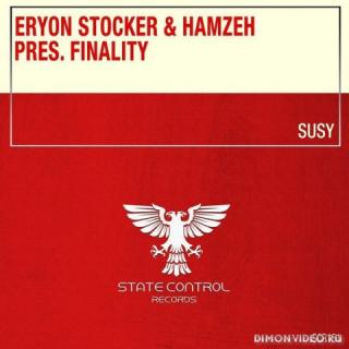 Eryon Stocker & Hamzeh pres. Finality - Susy (Original Mix)