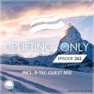 Ori Uplift - Uplifting Only 263 (Feb 22, 2018) (incl. R-TEC Guest Mix)