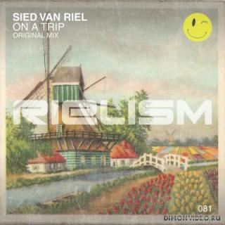 Sied van Riel - On A Trip (Original Mix)