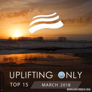 VA - Uplifting Only: Top 15 March 2018