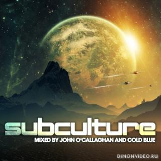 VA - Subculture (Mixed By John O'Callaghan & Cold Blue)