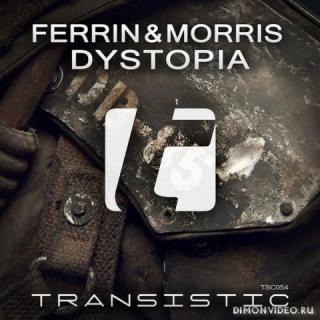 Ferrin & Morris - Dystopia (Original Mix)
