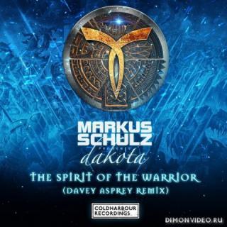 Markus Schulz pres. Dakota - The Spirit Of The Warrior (Davey Asprey Extended Remix)