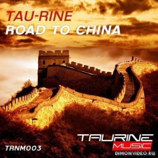 Tau-Rine - Road To China (Original Mix)