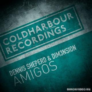 Dennis Sheperd & DIM3NSION - Amigos (Extended Mix)