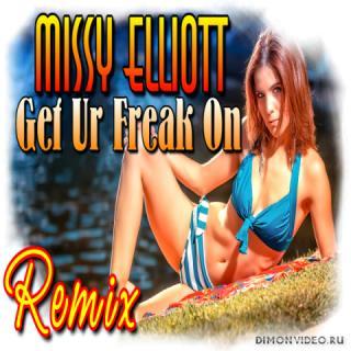 Missy Elliott - Get Ur Freak Remix (2017)