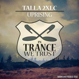 Talla 2XLC - Uprising (Original Mix)