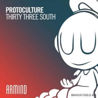 Protoculture - Thirty Three South (Extended Mix)