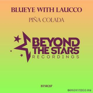 BluEye with Laucco - Pina Colada (Original Mix)