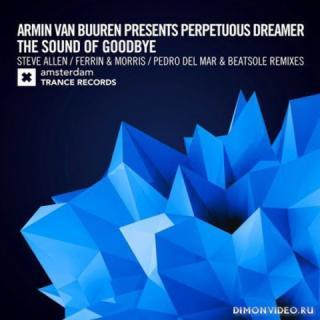 Armin van Buuren pres. Perpetuous Dreamer - The Sound Of Goodbye (Steve Allen Extended Mix)