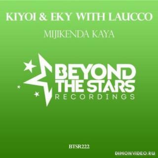 Kiyoi & Eky with Laucco - Mijikenda Kaya (Original Mix)