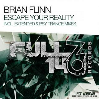 Brian Flinn - Escape Your Reality (Extended Mix)