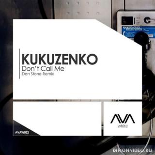 Kukuzenko - Don't Call Me (Dan Stone Extended Remix)