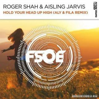 Roger Shah & Aisling Jarvis - Hold Your Head Up High (Aly & Fila Extended Remix)