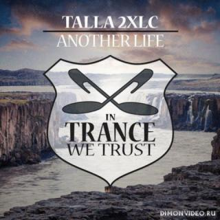 Talla 2XLC - Another Life (Extended Mix)