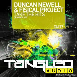 Duncan Newell & Fisical Project - Take The Hits (Original Mix)
