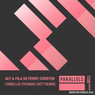 Aly & Fila vs. Ferry Corsten - Camellia (Thomas Datt Extended Mix)