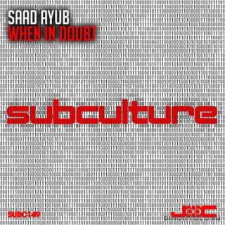 Saad Ayub - When In Doubt (Original Mix)