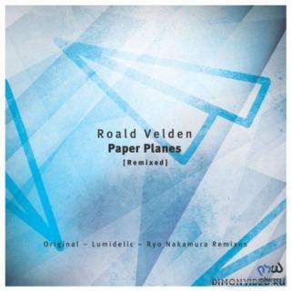 Roald Velden - Paper Planes (Lumidelic Remix)
