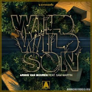 Armin van Buuren feat. Sam Martin - Wild Wild Son (Original Mix)
