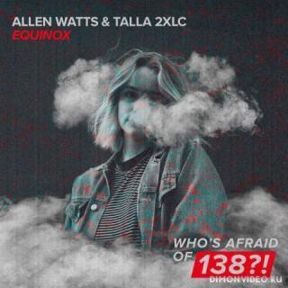 Allen Watts & Talla 2XLC - Equinox (Extended Mix)