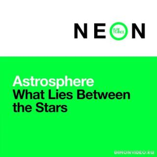 Astrosphere - What Lies Between The Stars (Club Mix)