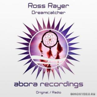 Ross Rayer - Dreamcatcher (Original Mix)