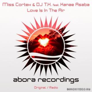 Miss Cortex & DJ T.H. feat. Kanae Asaba - Love Is In The Air (Original Mix)