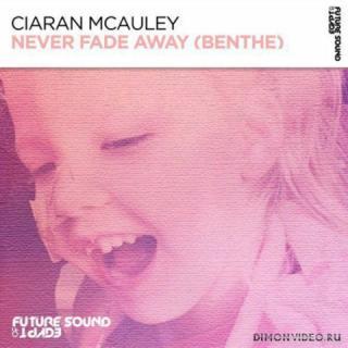 Ciaran McAuley - Never Fade Away (Benthe) (Extended Mix)
