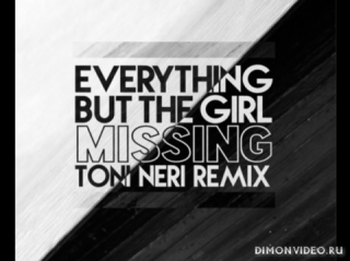 Everything But The Girl - Missing [Toni Neri Remix]