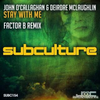 John O'Callaghan & Deirdre McLauchlin - Stay With Me (Factor B Remix)