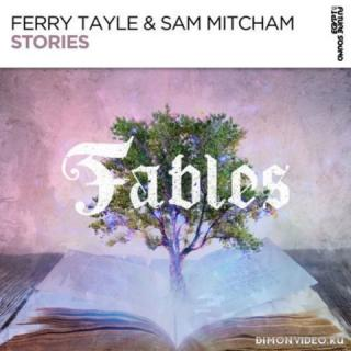 Ferry Tayle & Sam Mitcham - Stories (Extended Mix)