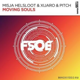 Misja Helsloot & Xijaro & Pitc - Moving Souls (Extended Mix)