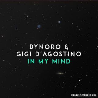 Dynoro & Gigi D'Agostino - In My Mind (Original Mix)